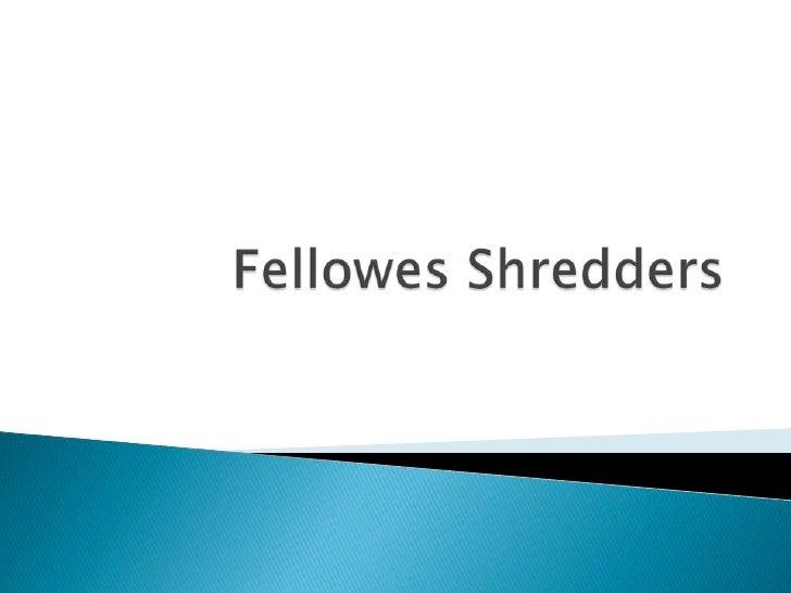 FellowesShredders<br />