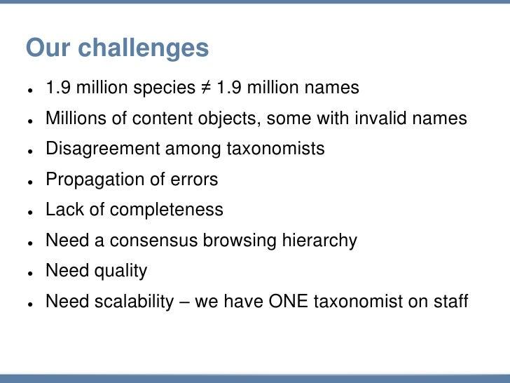 Our challenges<br /><ul><li>1.9 million species ≠ 1.9 million names