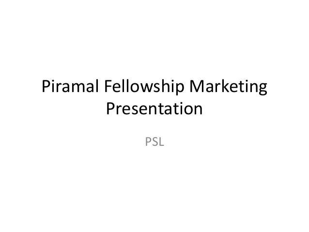 Piramal Fellowship Marketing Presentation PSL