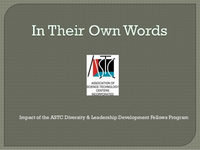 Impact of the ASTC Diversity & Leadership Development Fellows Program
