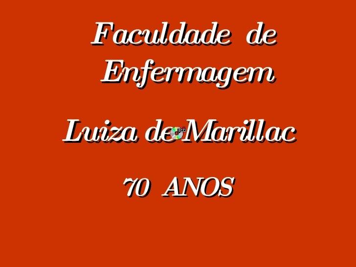 70  ANOS Faculdade  de Enfermagem  Luiza de Marillac