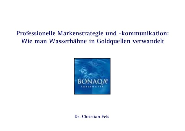 Seite 0 | Professionelle Markenstrategie und -kommunikation: Wie man Wasserhähne in Goldquellen verwandelt Dr. Christian F...