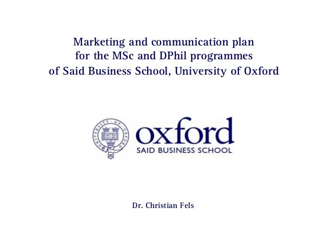 Page 0 | Marketing and communication plan for the MSc and DPhil program of Said Business School, University of Oxford Dr. ...