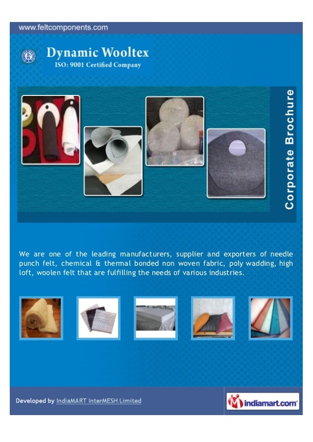 We are one of the leading manufacturers, supplier and exporters of needlepunch felt, chemical & thermal bonded non woven f...