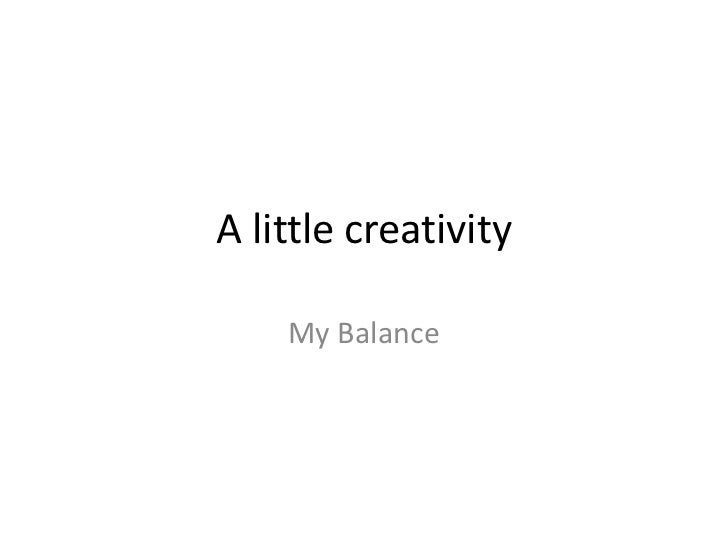 A little creativity    My Balance