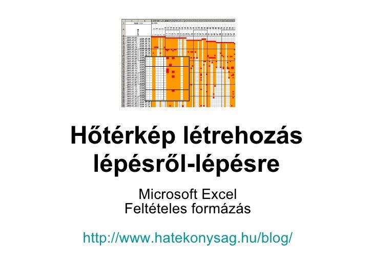 Hőtérkép létrehozás lépésről-lépésre Microsoft Excel Feltételes formázás http:// www.hatekonysag.hu / blog /
