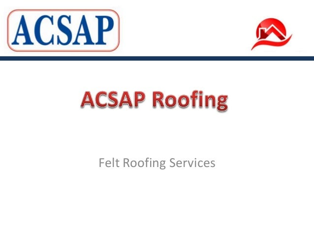Felt Roofing Services