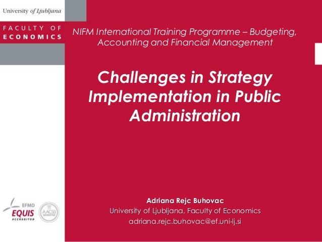 NIFM International Training Programme – Budgeting,Accounting and Financial ManagementChallenges in StrategyImplementation ...