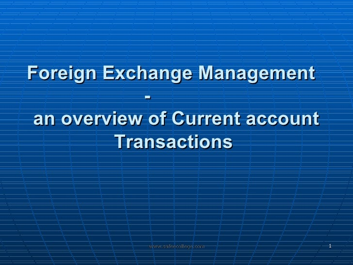 Foreign Exchange Management  -   an overview of Current account Transactions