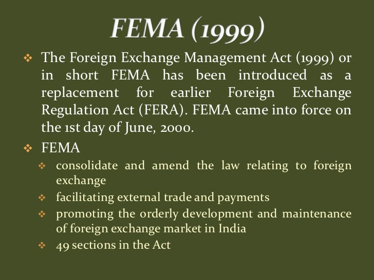 foreign exchange regulation act 1973 and Foreign exchange regulation act (fera) and foreign exchange management act (fema) are statutory requirements, which were enacted by the parliament of india to conserve india's foreign exchange reserves the foreign exchange regulation act is an act of parliament that was introduced in 1973 with.