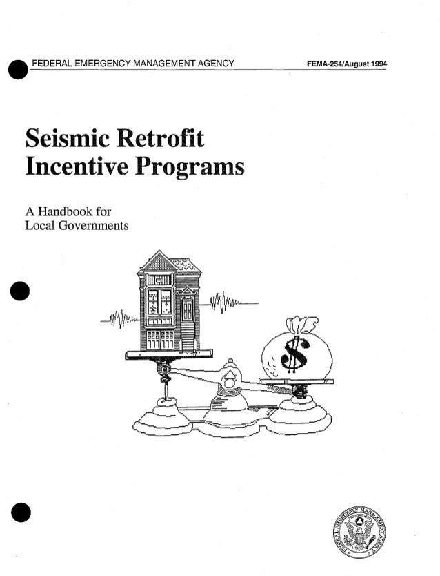 OFEDERAL EMERGENCY MANAGEMENT AGENCY FEMA-254/August 1994 Seismic Retrofit Incentive Programs  A Handbook for Local Govern...