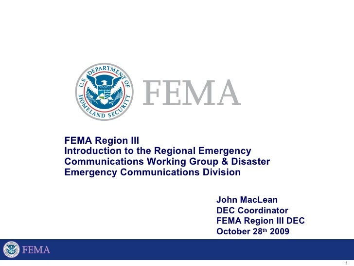 FEMA Region III  Introduction to the Regional Emergency Communications Working Group & Disaster Emergency Communications D...