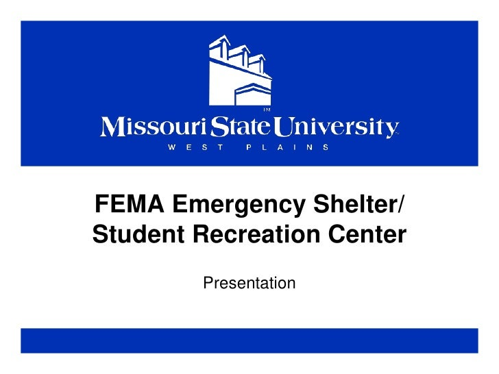 FEMA Emergency Shelter/Student Recreation Center<br />Presentation<br />