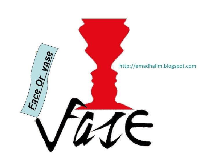 Face Or  vase http://emadhalim.blogspot.com