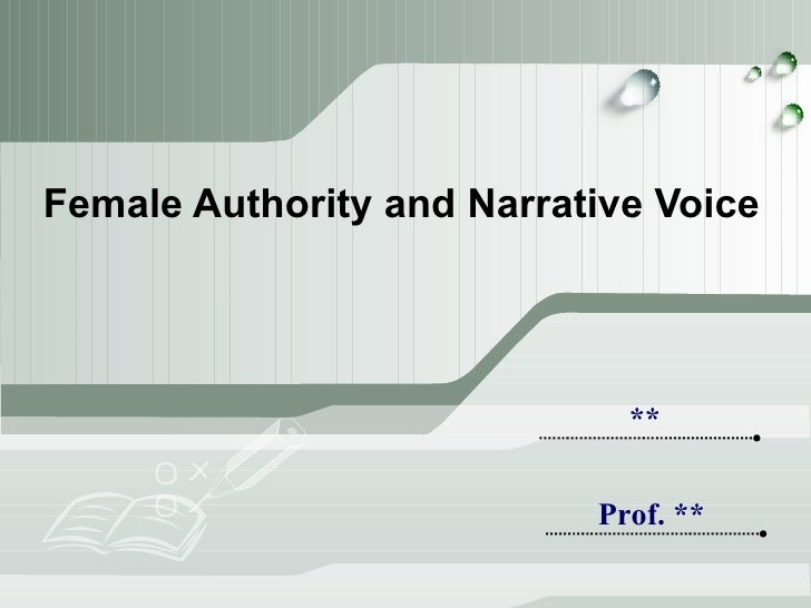 Female Authority and Narrative Voice ** Prof. **