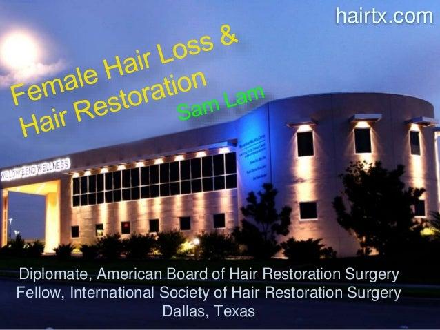 Diplomate, American Board of Hair Restoration Surgery Fellow, International Society of Hair Restoration Surgery Dallas, Te...