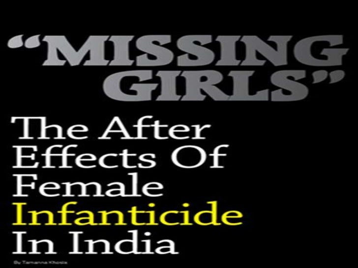 female fanticide consequences Female feticide–the selective abortion of female fetuses–is killing upwards of one million females in india annually with far-ranging and tragic consequences in.