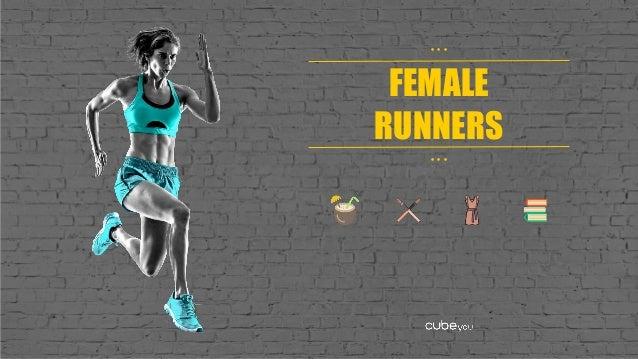 FEMALE RUNNERS • • • • • •