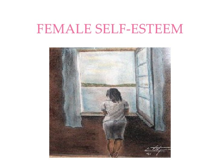 FEMALE SELF-ESTEEM