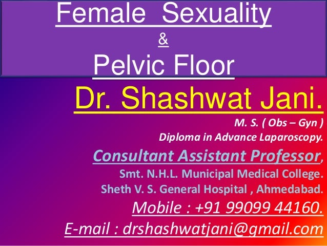 Female Sexuality Pelvic Floor By Dr Shashwat Jani