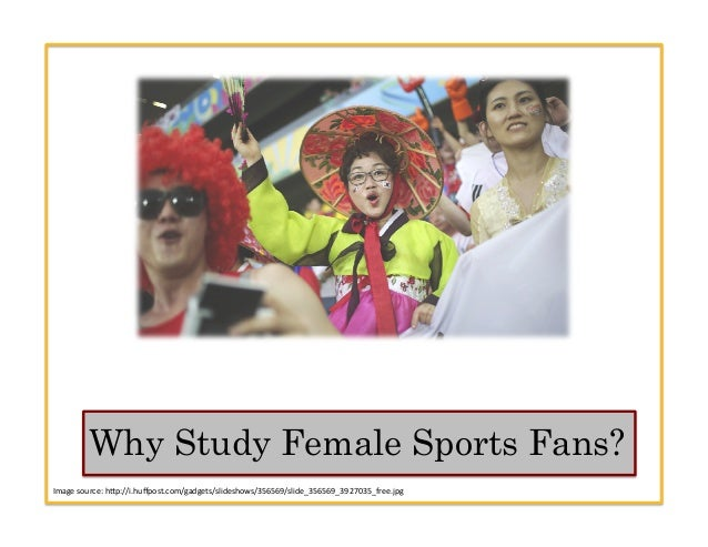 ... 4. Why Study Female Sports Fans  3e0d54982