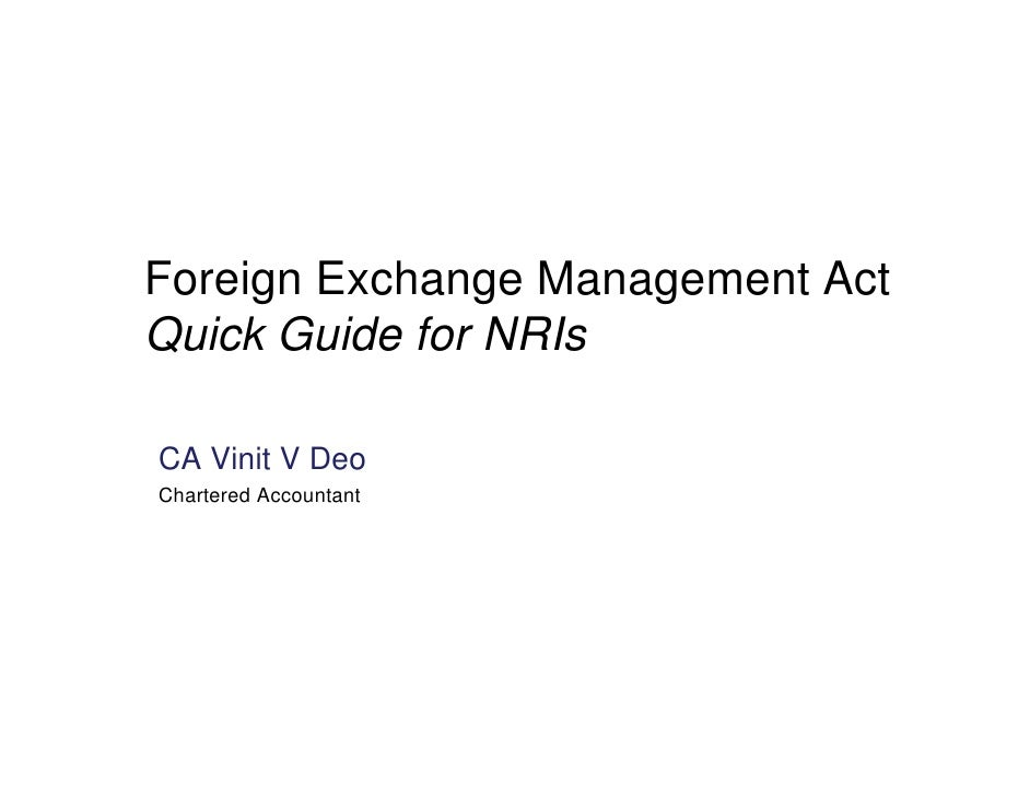 Foreign Exchange Management Act Quick Guide for NRIs  CA Vinit V Deo Chartered Accountant