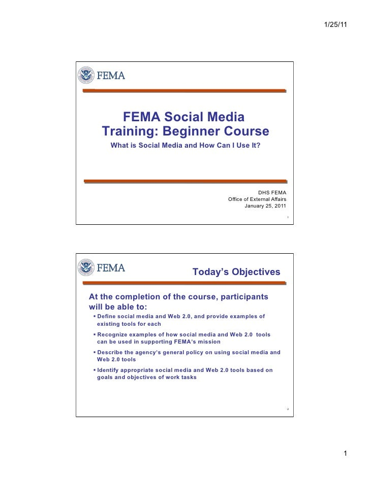 1/25/11      FEMA Social Media   Training: Beginner Course       What is Social Media and How Can I Use It?               ...