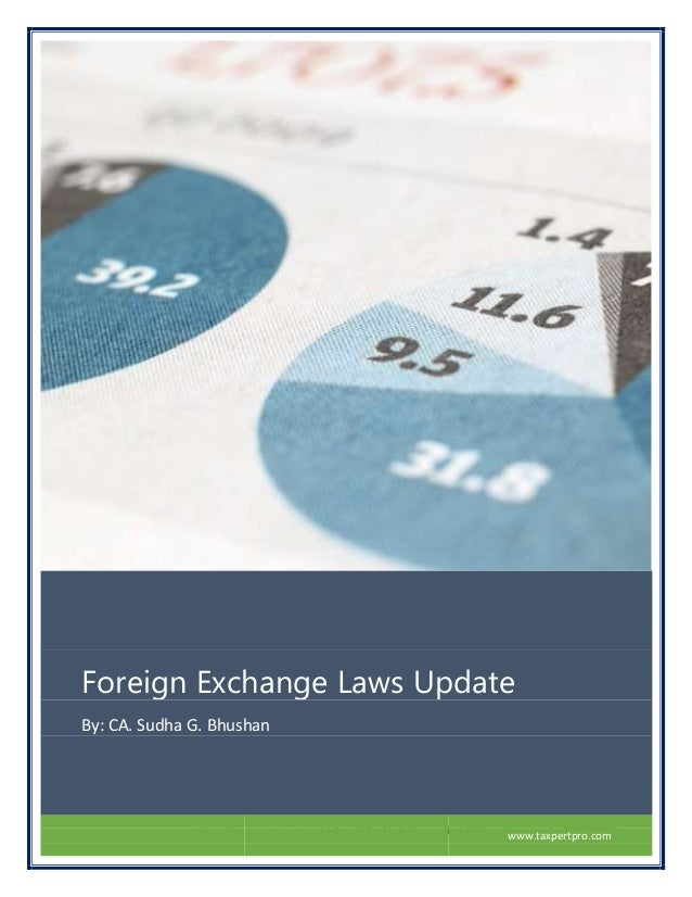 [Type the company name] | Error! No text of specified style in document. 0 Foreign Exchange Laws Update By: CA. Sudha G. B...