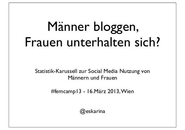 Männer bloggen,Frauen unterhalten sich? Statistik-Karussell zur Social Media Nutzung von               Männern und Frauen ...