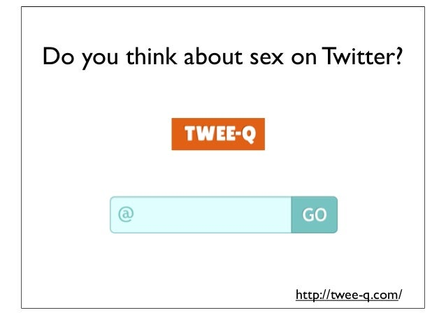 Do you think about sex on Twitter?                       http://twee-q.com/