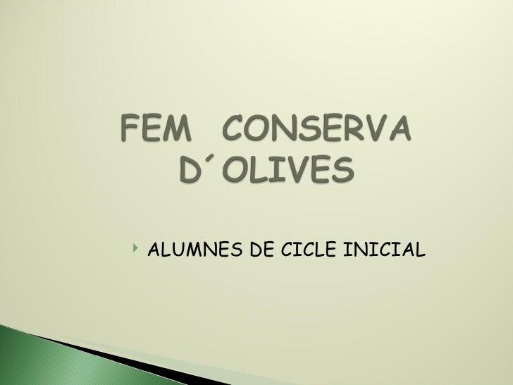 <ul><li>ALUMNES DE CICLE INICIAL </li></ul>