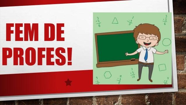 FEM DE PROFES!