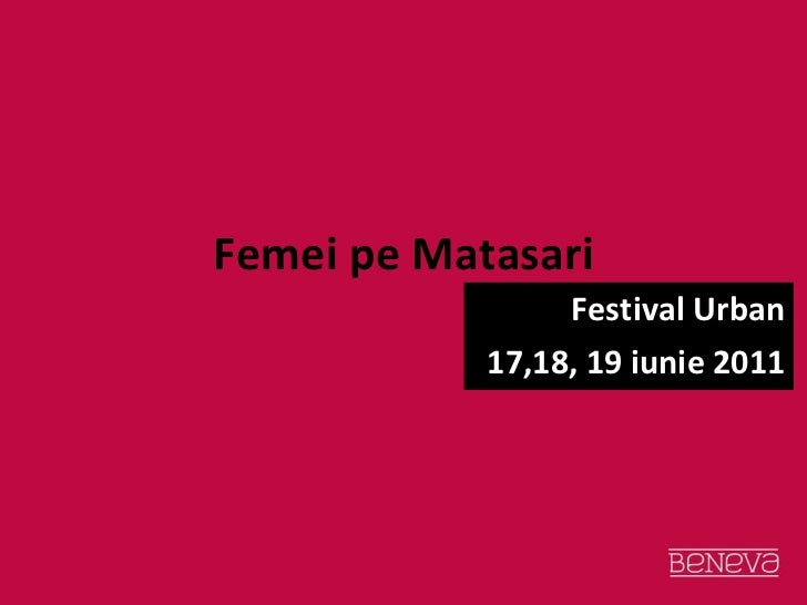 Femei pe Matasari Festival Urban 17,18, 19 iunie 2011