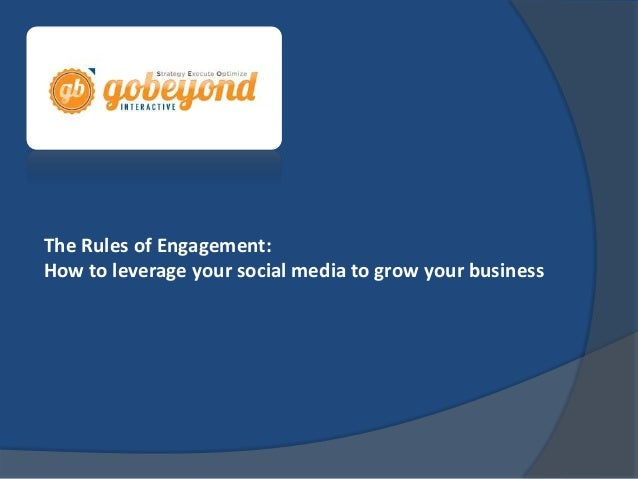 The Rules of Engagement: How to leverage your social media to grow your business