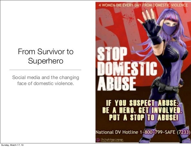 From Survivor to                 Superhero         Social media and the changing           face of domestic violence.Sunda...