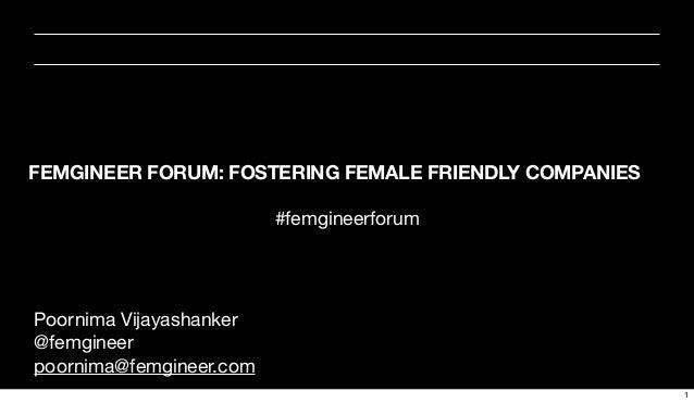 FEMGINEER FORUM: FOSTERING FEMALE FRIENDLY COMPANIES                         #femgineerforumPoornima Vijayashanker@femgine...