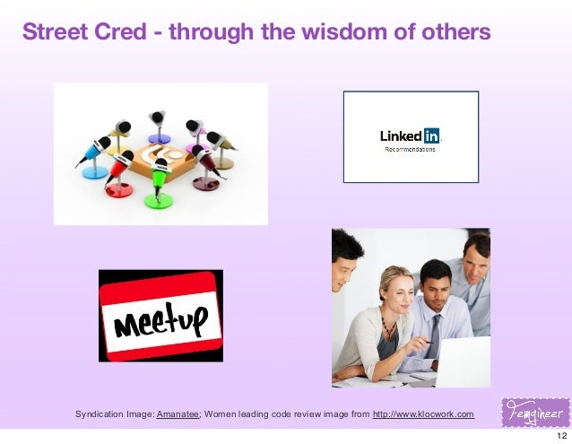 Street Cred - through the wisdom of others  Syndication Image: Amanatee; Women leading code review image from http://www.k...