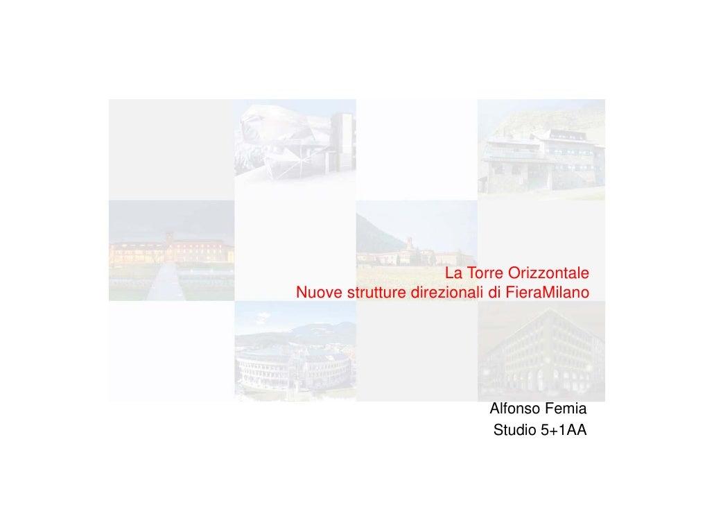 La Torre OrizzontaleNuove strutture direzionali di FieraMilano                           Alfonso Femia                    ...