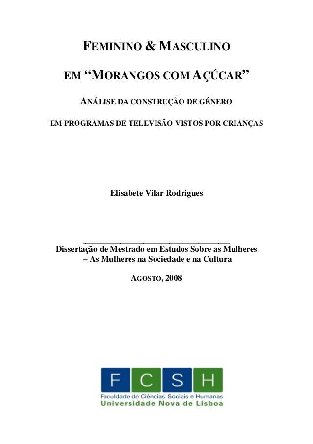 """FEMININO & MASCULINO EM """"MORANGOS COM AÇÚCAR"""" ANÁLISE DA CONSTRUÇÃO DE GÉNERO EM PROGRAMAS DE TELEVISÃO VISTOS POR CRIANÇA..."""
