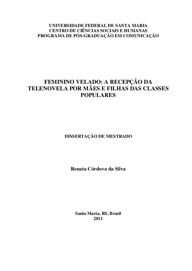 UNIVERSIDADE FEDERAL DE SANTA MARIA CENTRO DE CIÊNCIAS SOCIAIS E HUMANAS PROGRAMA DE PÓS-GRADUAÇÃO EM COMUNICAÇÃO  FEMININ...