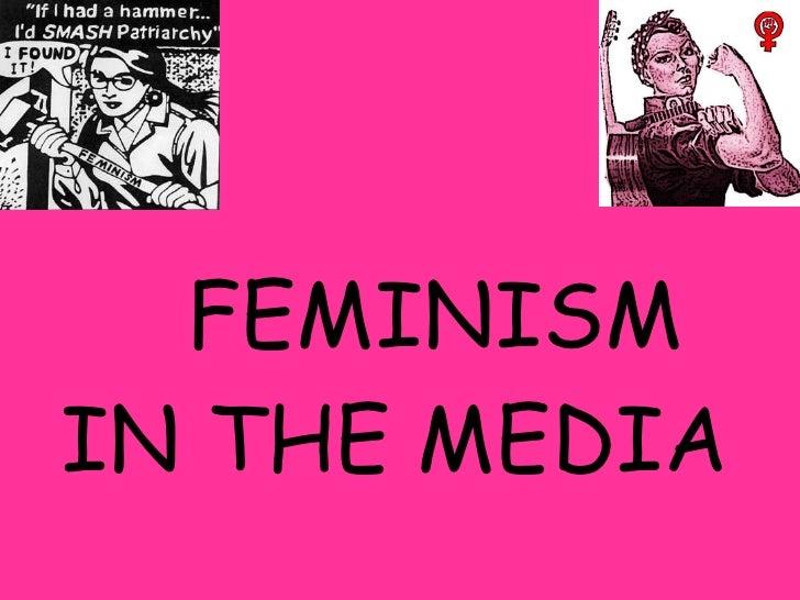 FEMINISM IN THE MEDIA