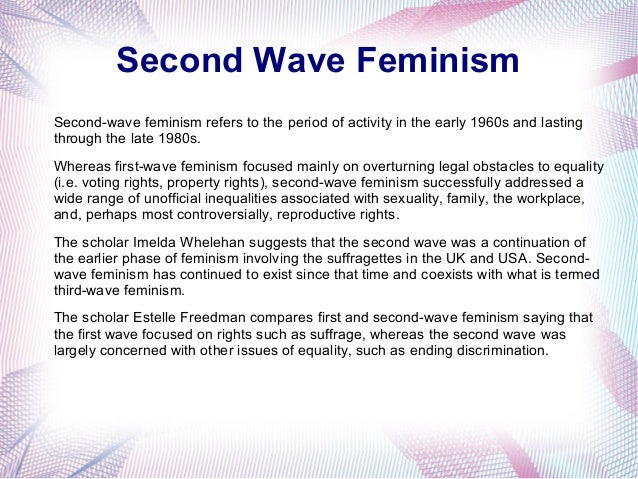 an overview of the second wave of the womens movement As civil resistance scholar april carter notes, direct action protest is not often  associated with second-wave feminism, especially in comparison.