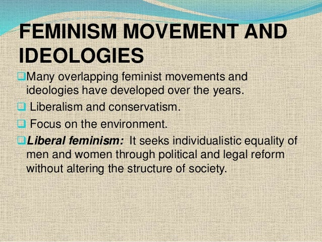 feminism liberal feminism This is a tricky question because the use of these terms has changed over time, and the usage of each these terms has come and gone a bit liberal feminism is more well-defined, but more of a historic term, whereas radical feminism is a bit of an.