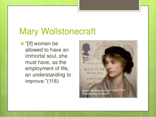 mary wollstonecraft views on feminism essay Micro essay: of the various views of gender discussed in the stanford encyclopedia of philosophy article mary wollstonecraft: a vindication of the rights of women the crazy feminism of joyce trebilcot micro essay.