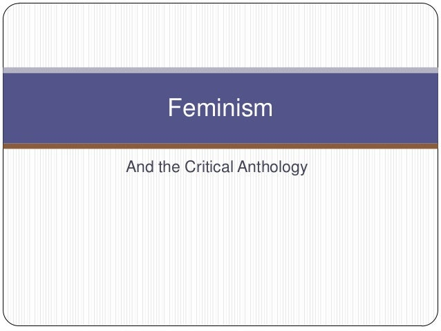 FeminismAnd the Critical Anthology