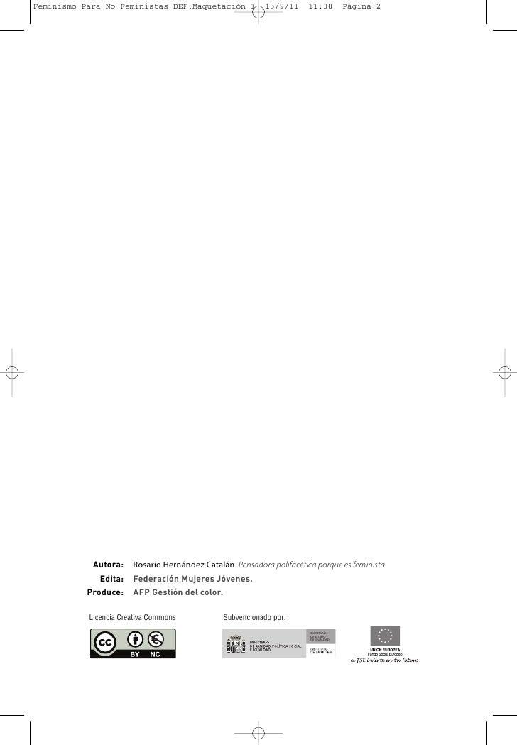 Feminismo Para No Feministas DEF:Maquetación 1              15/9/11    11:38         Página 2            Autora:    Rosari...