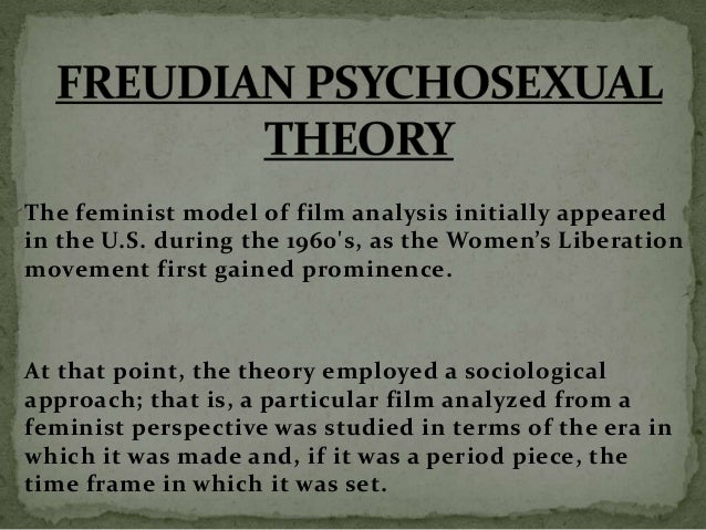 Thus, in Freud's view, females should never hold positions of control and power. In other words, this psychosexual theory ...