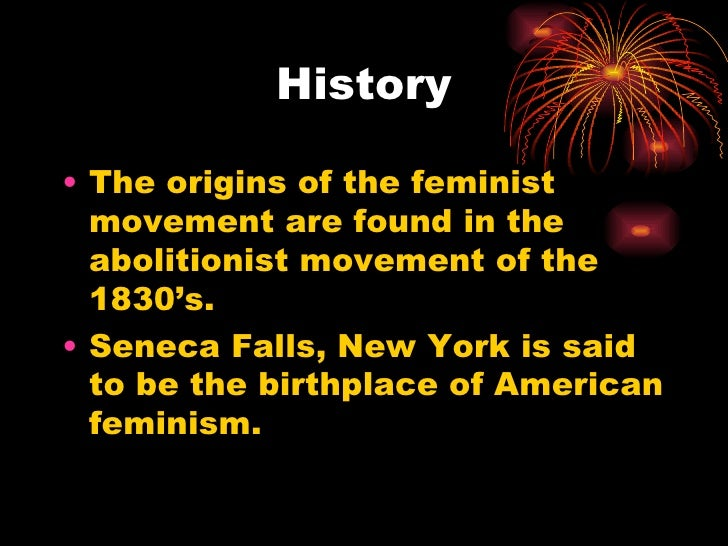 the beginning of the feminist movement I'm a proud black feminist, but sometimes i get really tired of feminism – especially mainstream feminism that likes to accuse black women of being divisive for bringing up racism as if the movement hasn't been silencing, disregarding, and rejecting our leadership and needs from the beginning.