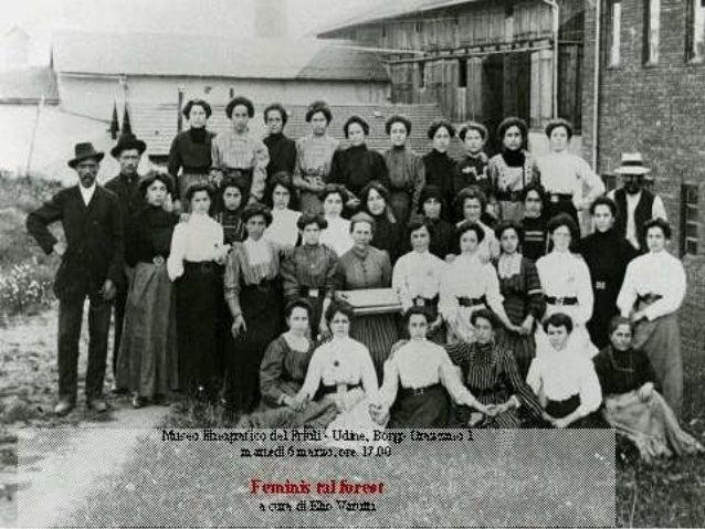 Feminis tal forest / Donne all'estero  Ricerca sull'emigrazione femminile dal Friuli Venezia Giulia  Istituto Statale d'Is...
