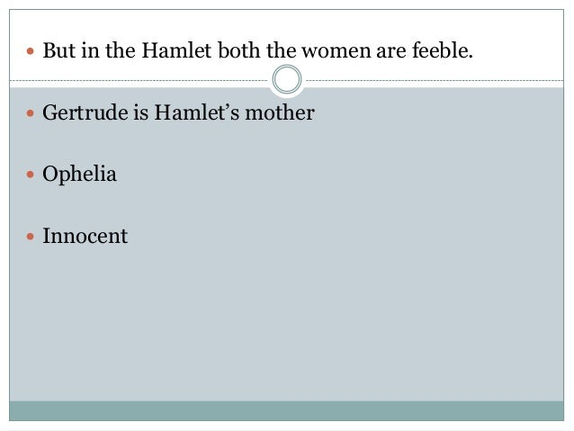 hamlet a feminist approach Hamlet treats her as a mere sexual object questions to keep in mind why does hamlet portray women as being inferior what to consider how women are portrayed how they are treated by male characters how the females treat the male characters gertrude feminist criticism this lens aims to expose the.